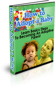 Product picture How to Adopt A Baby-The Easy Way