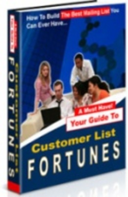 Product picture Customer List Fortunes-Create your online GOLD MINE!!!